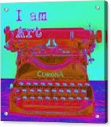 I Am Art Typewriter Acrylic Print