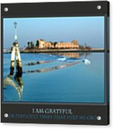 I Am Grateful For Difficult Times Acrylic Print