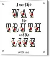 I Am The Way The Truth And The Life Typography Acrylic Print