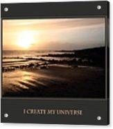 I Create My Universe Acrylic Print