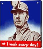 I Have A Real War Job Acrylic Print