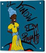 I Know Im Royalty Girl Acrylic Print