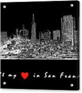 I Left My Heart - White On Black Background Acrylic Print