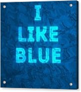 I Like Blue Acrylic Print