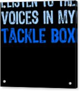 I Listen To Voices In My Tackle Box Blues Acrylic Print