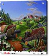 I Love Farm Life - Groundhog - Spring In Appalachia - Rural Farm Landscape Acrylic Print