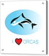 I Love Orcas Acrylic Print