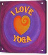 I Love Yoga Acrylic Print