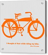 I Thought Of That While Riding My Bike Acrylic Print