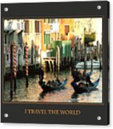 I Travel The World Venice Acrylic Print
