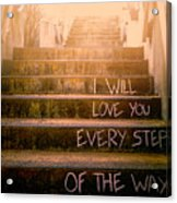 I Will Love You 2 Acrylic Print