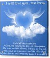 I Will Love You, My Love Acrylic Print