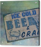 Ice Cold Beer And Crabs - Looks Like Summer At The Shore Acrylic Print