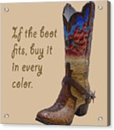 If The Boot Fits 2 Acrylic Print