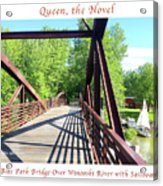 Image Included In Queen The Novel - Bike Path Bridge Over Winooski River With Sailboat 22of74 Poster Acrylic Print