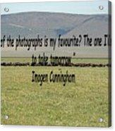 Imogen Cunningham Quote Acrylic Print