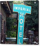 Imperial Hotel Sign In Cripple Creek Acrylic Print