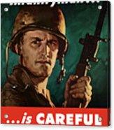 Infantryman Is Careful Of What He Says Acrylic Print