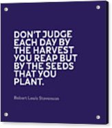 Inspirational Quotes Series 005 Robert Louis Stevenson Acrylic Print
