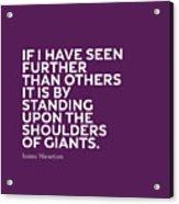 Inspirational Quotes Series 007 Isaac Newton Acrylic Print