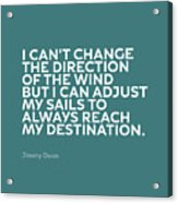 Inspirational Quotes Series 012 Jimmy Dean Acrylic Print