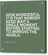 Inspirational Quotes Series 015 Anne Frank Acrylic Print