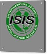 International Secret Intelligence Servrice Acrylic Print