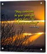 Irish Blessing - May Sunbeams Be Your Spotlight Acrylic Print