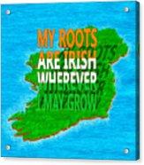 Irish Roots Typographical Art Acrylic Print