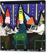 It Is Not A Proper Party Without Hats Acrylic Print