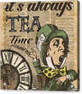 It's Always Tea Time Mad Hatter Dictionary Art Acrylic Print