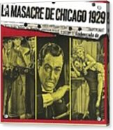 Jason Robards As Al Capone  Spanish Theatrical  Poster The St. Valentines Day Massacre 1967  Acrylic Print