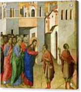 Jesus Opens The Eyes Of A Man Born Blind Acrylic Print by Duccio di Buoninsegna