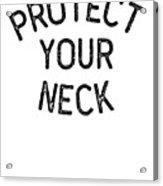 Jiu Jitsu Protect Your Neck Dark Jujitsu Bjj Gift Dark Acrylic Print