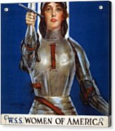 Joan Of Arc Saved France. Women Of America Save Your Country. Buy War Savings Stamps Acrylic Print