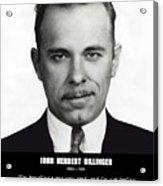 John Dillinger -- Public Enemy No. 1 Acrylic Print by Daniel Hagerman