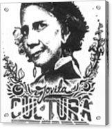Jovita Cultura Es Poder Acrylic Print