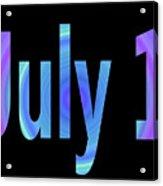 July 1 Acrylic Print