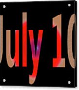 July 10 Acrylic Print