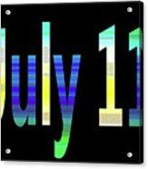 July 11 Acrylic Print