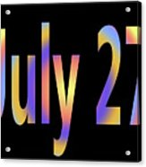 July 27 Acrylic Print