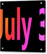 July 3 Acrylic Print