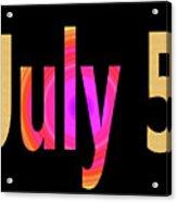 July 5 Acrylic Print