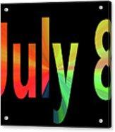 July 8 Acrylic Print
