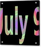 July 9 Acrylic Print
