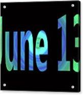 June 13 Acrylic Print