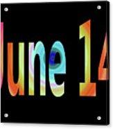 June 14 Acrylic Print