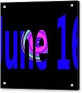 June 16 Acrylic Print