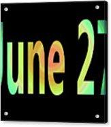 June 27 Acrylic Print