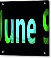 June 9 Acrylic Print